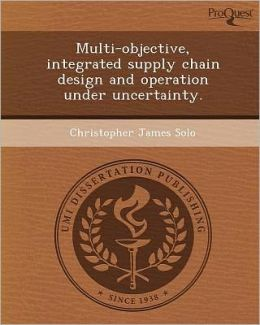 Multi-objective, integrated supply chain design and operation under uncertainty.