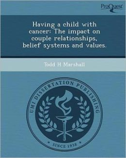 Having a child with cancer: The impact on couple relationships, belief systems and values.
