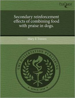 Secondary Reinforcement Effects Of Combining Food With Praise In Dogs.