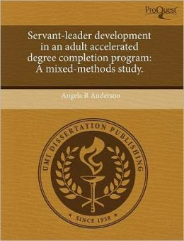 Servant-Leader Development In An Adult Accelerated Degree Completion Program