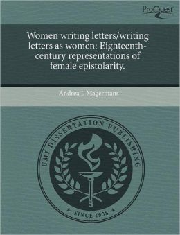Women Writing Letters/Writing Letters As Women