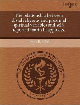 The Relationship Between Distal Religious And Proximal Spiritual Variables And Self-Reported Marital Happiness.