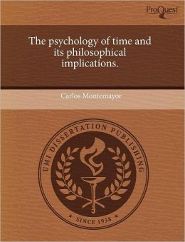 The Psychology Of Time And Its Philosophical Implications.