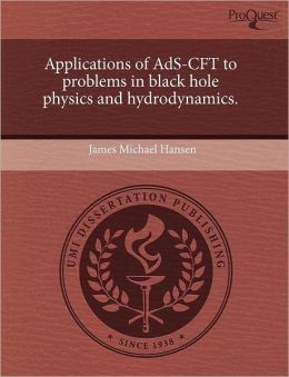 Applications Of Ads-Cft To Problems In Black Hole Physics And Hydrodynamics.