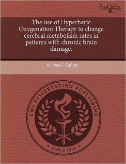 The Use Of Hyperbaric Oxygenation Therapy To Change Cerebral Metabolism Rates In Patients With Chronic Brain Damage.