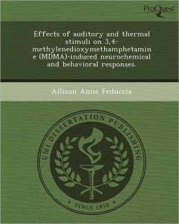Effects of auditory and thermal stimuli on 3,4-methylenedioxymethamphetamine (MDMA)-induced neurochemical and behavioral responses.