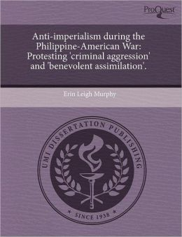 Anti-Imperialism During The Philippine-American War
