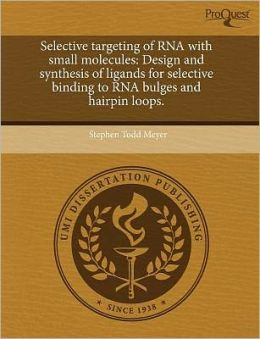 Selective Targeting Of Rna With Small Molecules