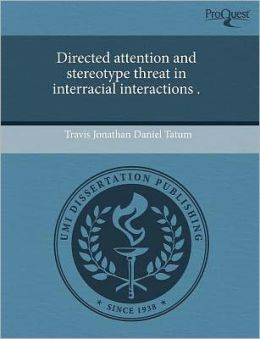 Directed Attention And Stereotype Threat In Interracial Interactions .