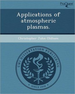 Applications of atmospheric plasmas.