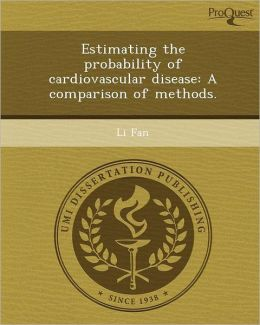 Estimating the probability of cardiovascular disease: A comparison of methods.