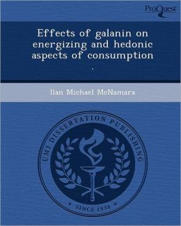 Effects of galanin on energizing and hedonic aspects of consumption .