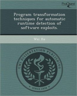 Program Transformation Techniques for Automatic Runtime Detection of Software Exploits.