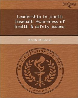 Leadership in youth baseball: Awareness of health & safety issues.