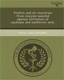 Protein and oil recoveries from enzyme-assisted aqueous extraction of soybeans and sunflower seed.