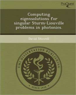 Computing eigensolutions for singular Sturm-Liouville problems in photonics.