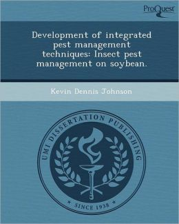 Development of integrated pest management techniques: Insect pest management on soybean.