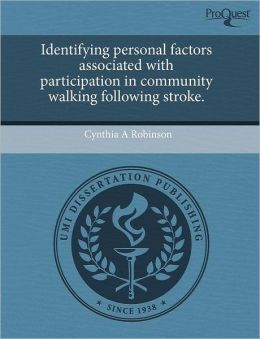Identifying Personal Factors Associated With Participation In Community Walking Following Stroke.