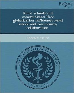 Rural schools and communities: How globalization influences rural school and community collaboration.