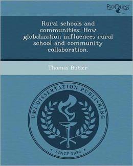 Rural schools and communities: How globalization influences rural school and community collaboration.