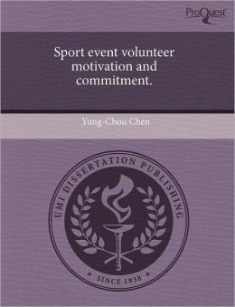 Sport Event Volunteer Motivation And Commitment.