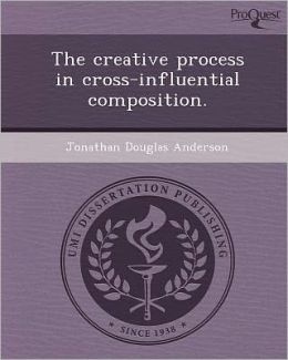 The creative process in cross-influential composition.