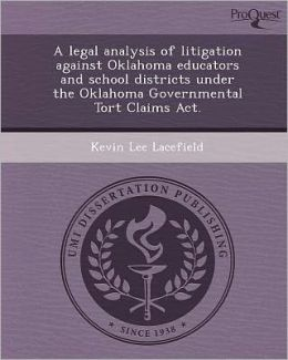 A legal analysis of litigation against Oklahoma educators and school districts under the Oklahoma Governmental Tort Claims Act.