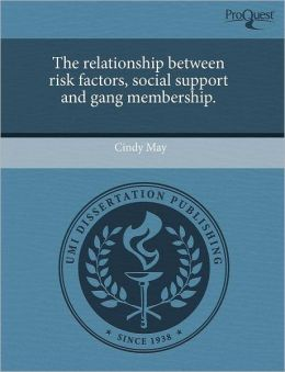 The Relationship Between Risk Factors, Social Support And Gang Membership.