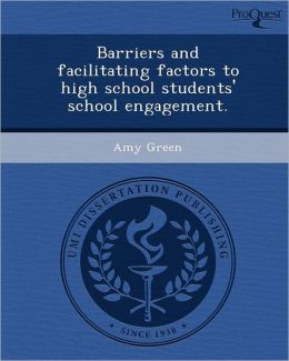 Barriers and facilitating factors to high school students' school engagement.