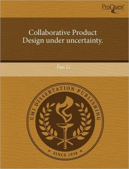 Collaborative Product Design Under Uncertainty.