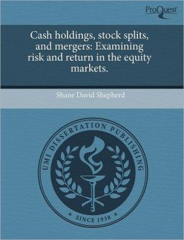 Cash Holdings, Stock Splits, And Mergers