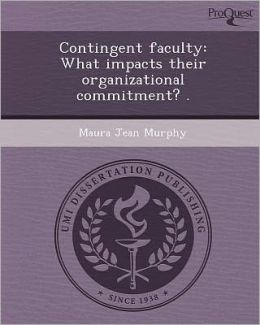 Contingent faculty: What impacts their organizational commitment? .