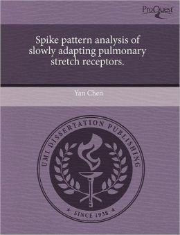 Spike Pattern Analysis Of Slowly Adapting Pulmonary Stretch Receptors.