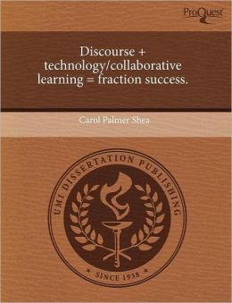 Discourse + Technology/Collaborative Learning = Fraction Success.