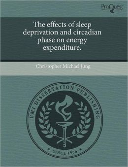 The Effects Of Sleep Deprivation And Circadian Phase On Energy Expenditure.