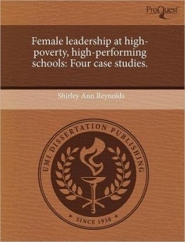 Female Leadership At High-Poverty, High-Performing Schools