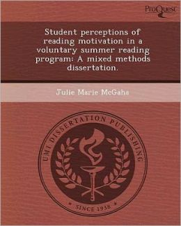 Student perceptions of reading motivation in a voluntary summer reading program: A mixed methods dissertation.