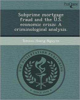 Subprime mortgage fraud and the U.S. economic crisis: A criminological analysis.