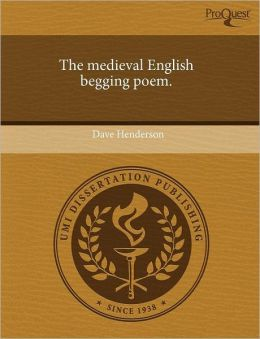 The Medieval English Begging Poem.