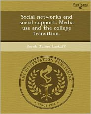 Social networks and social support: Media use and the college transition.