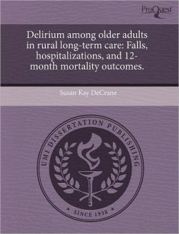 Delirium Among Older Adults In Rural Long-Term Care