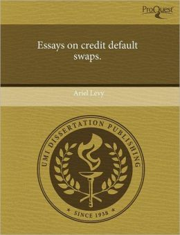 Essays On Credit Default Swaps.