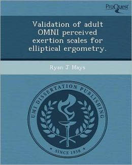 Validation of adult OMNI perceived exertion scales for elliptical ergometry.