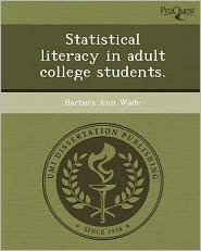 Statistical literacy in adult college students.