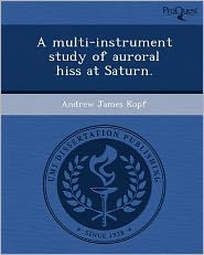 A multi-instrument study of auroral hiss at Saturn.
