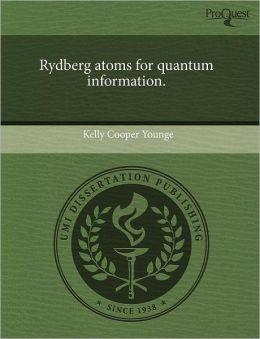 Rydberg Atoms For Quantum Information.