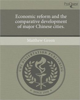 Economic Reform and the Comparative Development of Major Chinese Cities.