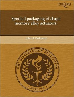 Spooled Packaging Of Shape Memory Alloy Actuators.