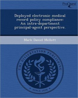 Deployed electronic medical record policy compliance: An intra-department principal-agent perspective.
