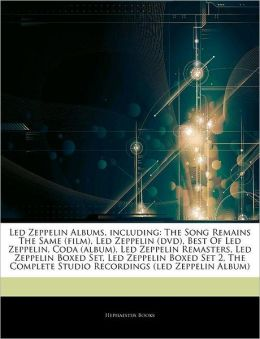Led Zeppelin Albums, including: The Song Remains The Same (film), Led Zeppelin (dvd), Best Of Led Zeppelin, Coda (album), Led Zeppelin Remasters, Led Zeppelin Boxed Set, Led Zeppelin Boxed Set 2, The Complete Studio Recordings (led Zeppelin Album)